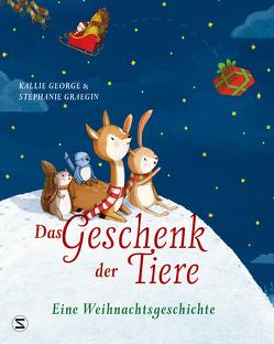 Das Geschenk der Tiere – Eine Weihnachtsgeschichte von George,  Kallie, Graegin,  Stephanie, Viseneber,  Karolin