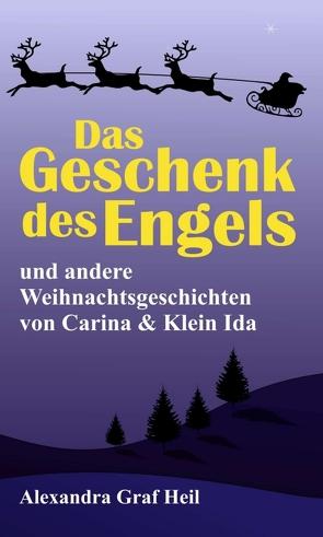 Das Geschenk des Engels und andere Weihnachtsgeschichten von Carin & Klein Ida von Graf Heil,  Alexandra