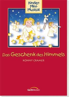 Das Geschenk des Himmels von Cramer,  Kornelia, Rieger,  Jochen