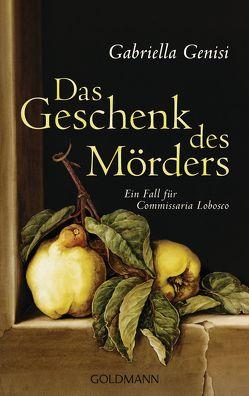 Das Geschenk des Mörders von Genisi,  Gabriella, Neeb,  Barbara, Schmidt,  Katharina