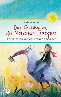 Das Geschenk des Monsieur Jacques von Haak,  Rainer, Waldmann-Brun,  Sabine