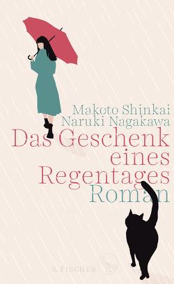Das Geschenk eines Regentages von Nagakawa,  Naruki, Patzschke,  Heike, Shinkai,  Makoto