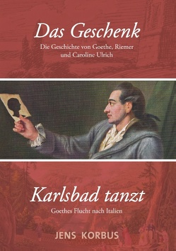 Das Geschenk & Karlsbad tanzt von Korbus,  Jens