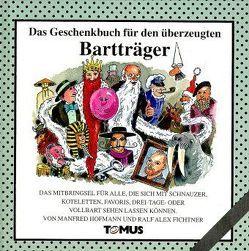 Das Geschenkbuch für den überzeugten Bartträger von Fichtner,  Ralf A, Hofmann,  Manfred