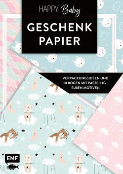 Das Geschenkpapier-Set – Happy Baby: Verpackungsideen und 10 Bogen mit pastellig-süßen Motiven