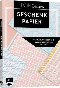 Das Geschenkpapier-Set – Pastel Dreams: Verpackungsideen und 10 Bogen mit zarten Designs