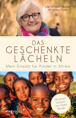 Das geschenkte Lächeln von Teusen,  Gertrud, Winkler-Stumpf,  Ute