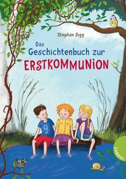 Das Geschichtenbuch zur Erstkommunion von Scharnberg,  Stefanie, Sigg,  Stephan