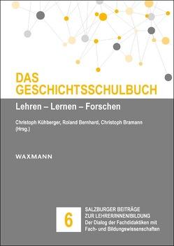 Das Geschichtsschulbuch von Bernhard,  Roland, Bramann,  Christoph, Kühberger,  Christoph