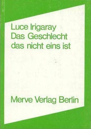Das Geschlecht das nicht eins ist von Irigaray,  Luce, Meyer,  Eva, Paris,  Heidi