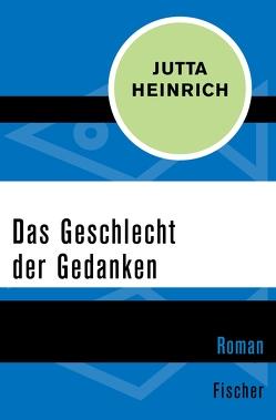 Das Geschlecht der Gedanken von Heinrich,  Jutta
