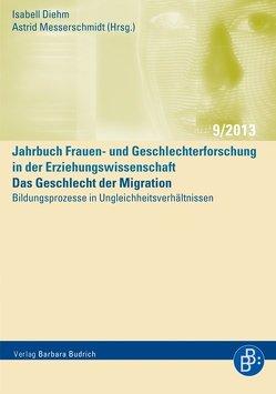 Das Geschlecht der Migration – Bildungsprozesse in Ungleichheitsverhältnissen von Diehm,  Isabell, Messerschmidt,  Astrid