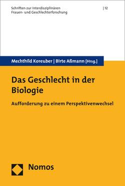 Das Geschlecht in der Biologie von Aßmann,  Birte, Koreuber,  Mechthild