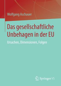 Das gesellschaftliche Unbehagen in der EU von Aschauer,  Wolfgang