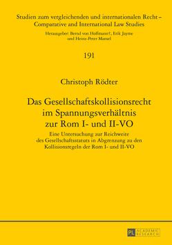 Das Gesellschaftskollisionsrecht im Spannungsverhältnis zur Rom I- und II-VO von Rödter,  Christoph