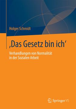 'Das Gesetz bin ich' von Schmidt,  Holger