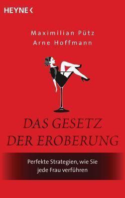 Das Gesetz der Eroberung von Hoffmann,  Arne, Pütz,  Maximilian