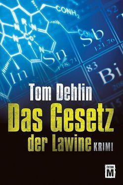 Das Gesetz der Lawine von Dehlin,  Tom
