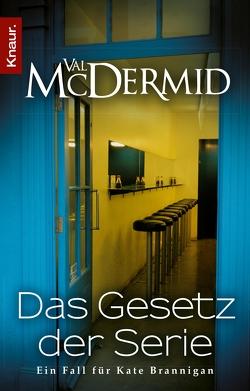 Das Gesetz der Serie von McDermid,  Val, Messner,  Sabine