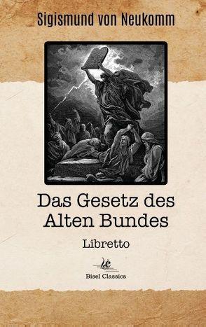 Das Gesetz des Alten Bundes von Bisel,  Christoph, Neukomm,  Sigismund von