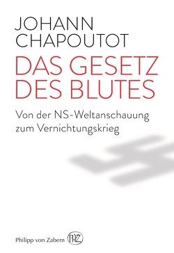 Das Gesetz des Blutes von Chapoutot,  Johann, Fekl,  Walther