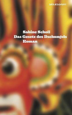 Das Gesetz des Dschungels von Scholl,  Sabine