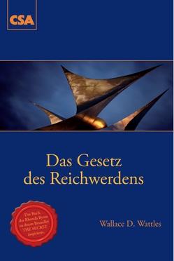 Das Gesetz des Reichwerdens von Wattles,  Wallace Delois