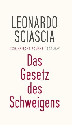 Das Gesetz des Schweigens von Giachi,  Ariana, Moser,  Helene, Sciascia,  Leonardo