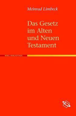 Das Gesetz im Alten und Neuen Testament von Limbeck,  Meinrad