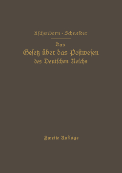 Das Gesetz über das Postwesen des Deutschen Reichs von Aschenborn,  M., Schneider,  NA