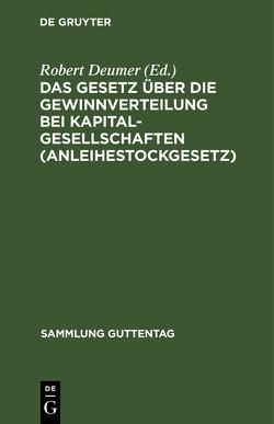 Das Gesetz über die Gewinnverteilung bei Kapitalgesellschaften von Deumer,  Robert
