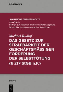 Das Gesetz zur Strafbarkeit der geschäftsmäßigen Förderung der Selbsttötung von Rudlof,  Michael