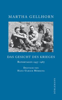 Das Gesicht des Krieges von Gellhorn,  Martha, Möhring,  Hans Ulrich