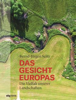 Das Gesicht Europas von Seitz,  Bernd-Jürgen