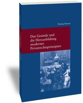 Das Gesinde und die Herausbildung moderner Privatrechtsprinzipien von Pierson,  Thomas