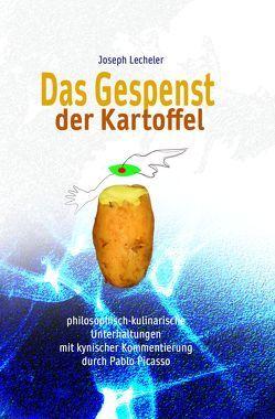 Das Gespenst der Kartoffel von Lecheler,  Joseph