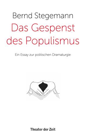 Das Gespenst des Populismus von Stegemann,  Bernd