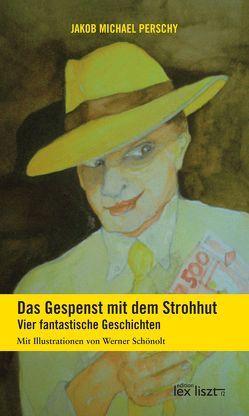 Das Gespenst mit dem Strohhut von Perschy,  Jakob Michael, Schönolt,  Werner