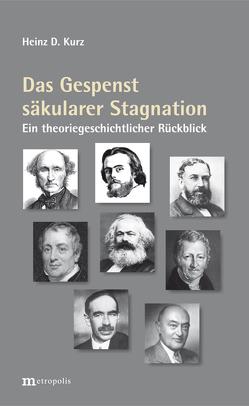 Das Gespenst säkularer Stagnation von Kurz,  Heinz D.
