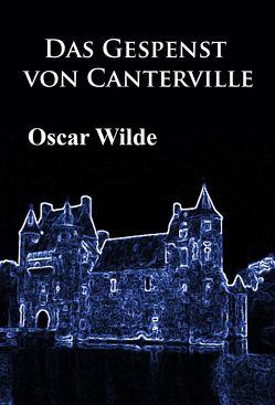 Das Gespenst von Canterville von Wilde,  Oscar