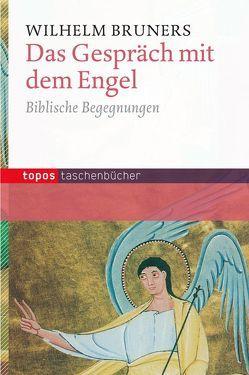 Das Gespräch mit dem Engel von Bruners,  Wilhelm
