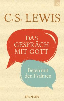 Das Gespräch mit Gott von Lewis,  C. S.