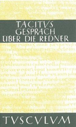 Das Gespräch über die Redner / Dialogus de Oratoribus von Tacitus, Volkmer,  Hans