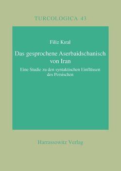 Das gesprochene Aserbaidschanisch von Iran von Kiral,  Filiz