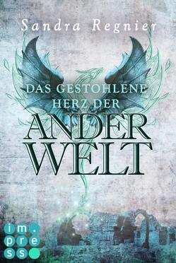 Die Pan-Trilogie: Das gestohlene Herz der Anderwelt (Pan-Spin-off 2) von Regnier,  Sandra