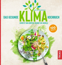 Das gesunde Klima-Kochbuch von Schneider,  Martina