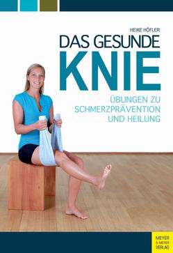 Das gesunde Knie von Höfler,  Heike