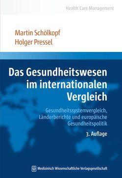 Das Gesundheitswesen im internationalen Vergleich von Pressel,  Holger, Schölkopf,  Martin