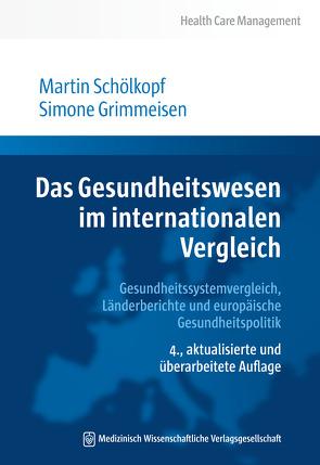 Das Gesundheitswesen im internationalen Vergleich von Grimmeisen,  Simone, Schölkopf,  Martin