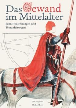 Das Gewand im Mittelalter von Jungclaus,  Sven